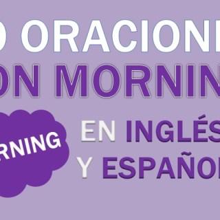 Oraciones Con Morning En Inglés