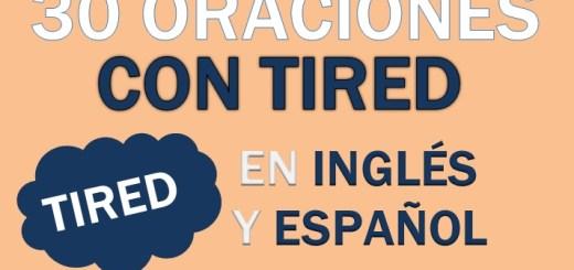 Oraciones En Inglés Con Tired
