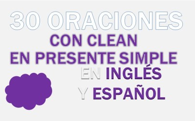 Oraciones Con El Verbo Clean En Presente Simple