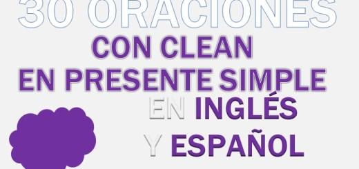 Oraciones Con El Verbo Clean En Presente Simple