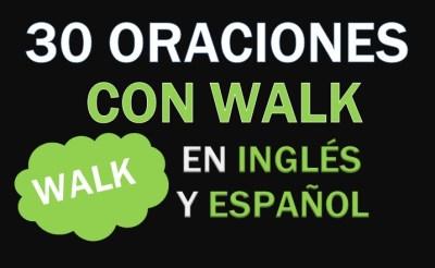 Oraciones Con El Verbo Walk