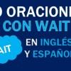 Geniales 30 Ejemplos De Wait En Inglés | Frases Con Wait