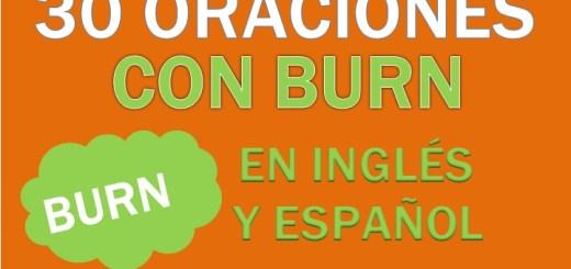 Oraciones Con El Verbo Burn En Inglés