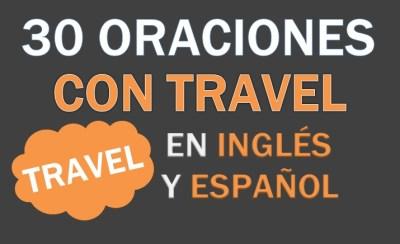 Oraciones Con Travel En Inglés