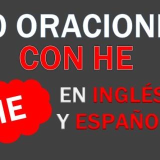 Oraciones Con He En Inglés