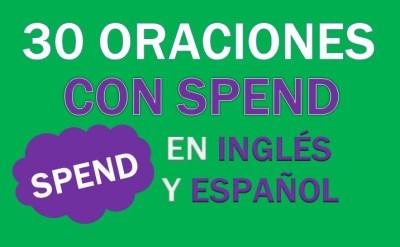 Oraciones Con Spend En Inglés