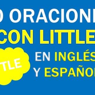 Oraciones Con Little En Inglés
