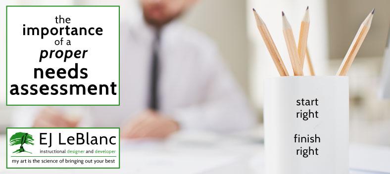 The Importance Of A Proper Needs Assessment  EjleblancCom
