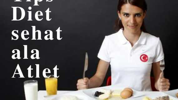 4 Tips Diet ala Atlet