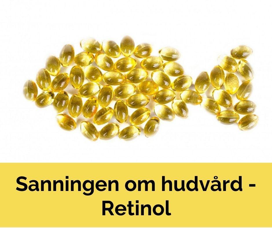 Sanningen om hudvård - Retinol