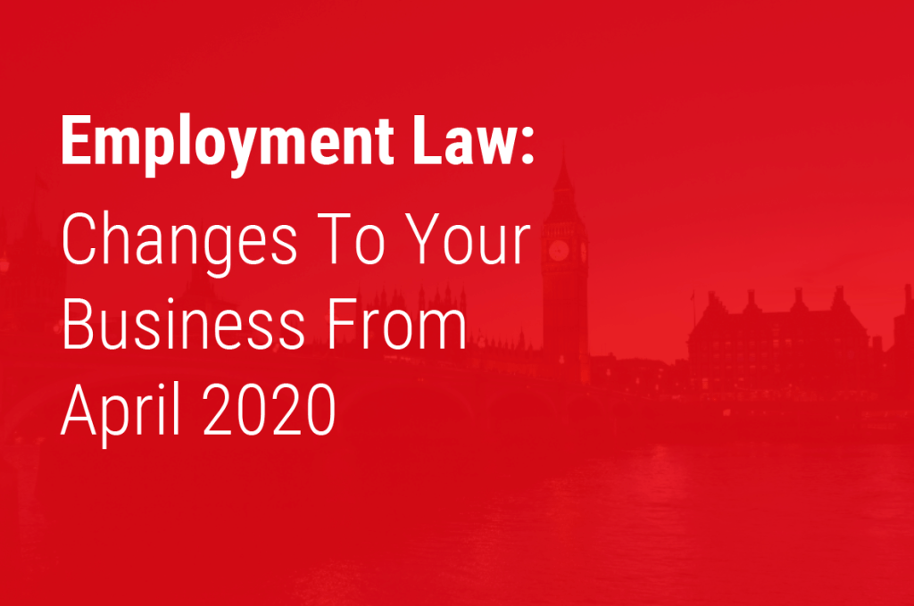 Employment law changes from 6 April 2020