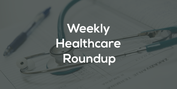 Weekly Healthcare Roundup: August 1-6