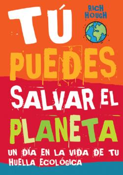 tu puedes salvar el planeta2 - 3 libros para que los más jovenes aprendan a cuidar del planeta