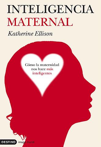 inteligencia maternal Katherine Ellison