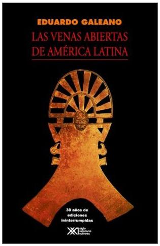 """venas abiertas galeano - """"Las venas abiertas de América Latina"""" de Eduardo Galeano se convierte en best-seller tras el regalo de Chávez a Obama"""