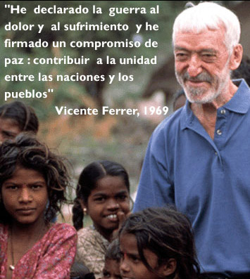 "vicente ferrer - VICENTE FERRER: ""A Dios se llega con acción, no con libros"""