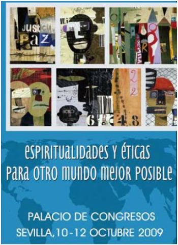 foro social - Espiritualidades y Éticas para otro mundo mejor posible. Foro Social Temático Español 2009: 10, 11 y 12 de octubre en Sevilla