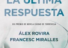 la ultima respuesta - La Ultima Respuesta, novela de Alex Rovira y Francesc Miralles