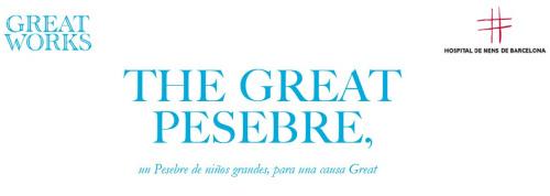 the great pesebre - THE GREAT PESEBRE, un Pesebre de niños grandes, para una causa Great. Campaña de recogida de juguetes en Barcelona hasta el 22 de Diciembre