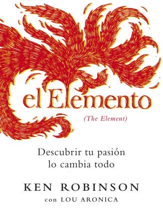 elemento - El Elemento: descubrir tu pasión lo cambia todo