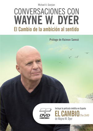 cambio - EL CAMBIO de la ambición al sentido. Conversaciones con Wayne W. Dyer