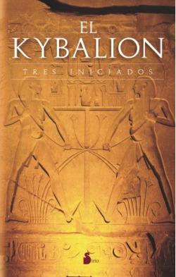 kybalion - 7 SECRETOS DEL ÉXITO y los 7 principios herméticos explicados en el siglo XXI