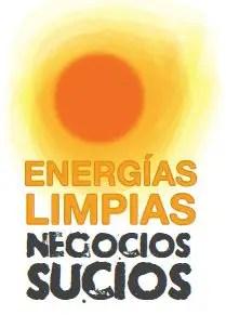 EnergiasLimpiasNegociosSucios - EnergiasLimpiasNegociosSucios