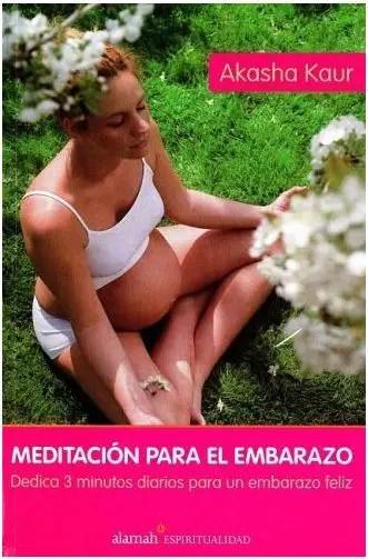 akasha kaur meditacion embarazo