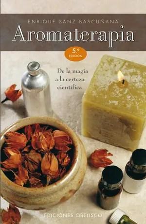 LIBRO AROMATERAPIA OBELISCO 5%C2%BA ED. - COSMÉTICA BIOENERGÉTICA: Entrevistamos al experto aromatólogo y artesano perfumista Enrique Sanz Bascuñana