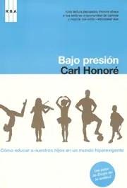 bajopresion - Bajo presión de Carl Honoré