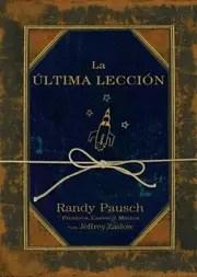 laultimaleccion - La última lección, de Randy Pausch