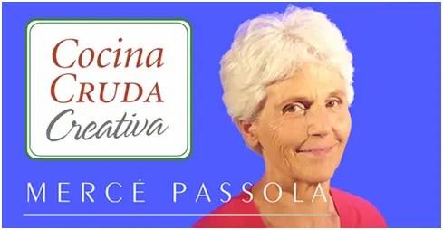 merce passola - COCINA CRUDA CREATIVA: ¿Por qué comer crudo si siempre se ha comido cocido?