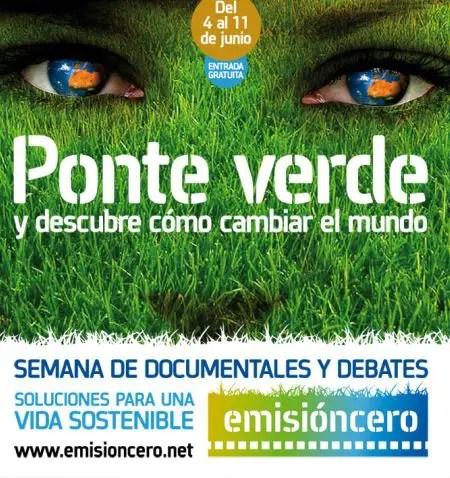 Emision Cero 2011 - PONTE VERDE: Semana de documentales y debates gratuitos en Madrid