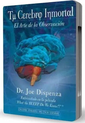 Tu Cerebro Inmortal - Joe Dispenza