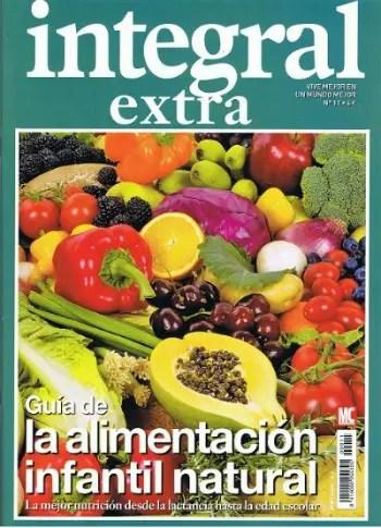 integral - Guía de la alimentación infantil natural: revista Integral extra