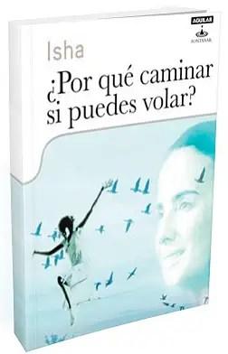 libro isha por que caminar si puedes volar - ISHA y la Revolución de la Conciencia en Madrid 2011