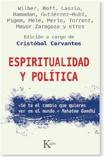 espiritualidad y política - ESPIRITUALIDAD Y POLÍTICA: libro y nuevos valores para el mundo actual. Entrevistamos a Cristobal Cervantes