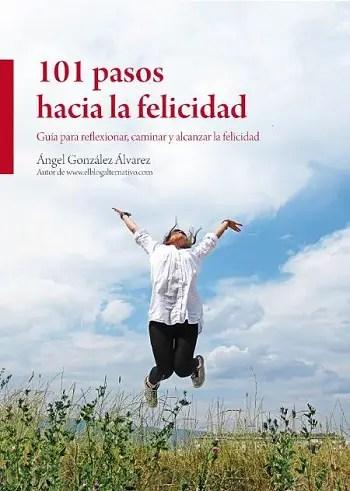 101 pasos hacia la felicidad portada 350 - Nuestros Libros