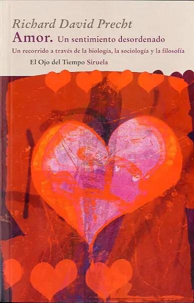el amor un sentimiento desordenado un recorrido a traves de la biologia la sociologia y la filosofia 9788498414660 - el-amor-un-sentimiento-desordenado-un-recorrido-a-traves-de-la-biologia-la-sociologia-y-la-filosofia-9788498414660