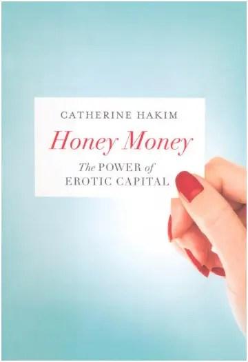 """honey money - Catherine Hakim: """"La esencia del atractivo personal es preocuparse por los demás"""""""