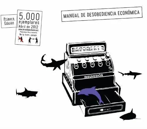 desobedienciaeconomica - Desobediencia económica: manual gratuito