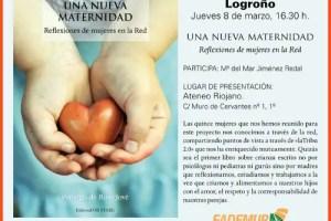 """Presentación Logroño2 - Presentaré en LOGROÑO el libro """"Una Nueva Maternidad"""" el 8 de marzo 2012"""