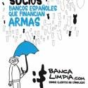 banca limpia - NEGOCIOS SUCIOS: Bancos españoles que financian armas controvertidas