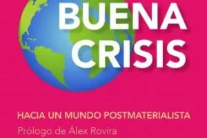 buena crisis - BUENA CRISIS: hacia un mundo postmaterialista