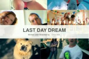 """last day - """"Last day dream"""": el final más hermoso de Chris Milk"""