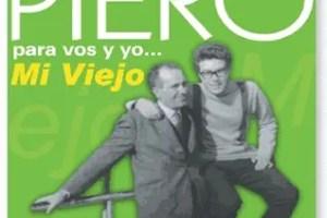 """piero - """"Viejo, mi querido viejo"""" de Piero"""