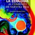 portada la ecologia - La ecología al comienzo de nuestra vida: libro y DVD con toda la información sobre parto, lactancia, tacto y fertilidad
