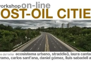 post oil cities - Independizar del petróleo a tu ciudad: workshop on-line Post-Oil Cities del 9 al 23 de diciembre del 2009