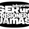 prisionero - Ser un prisionero jamás