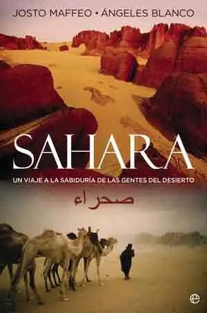 sahara - Sahara: un viaje no turístico a la sabiduría de las gentes del desierto. Libro de Ángeles Blanco y Josto Maffeo